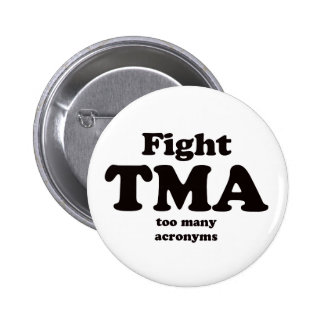 Fight TMA button (too many acronyms)
