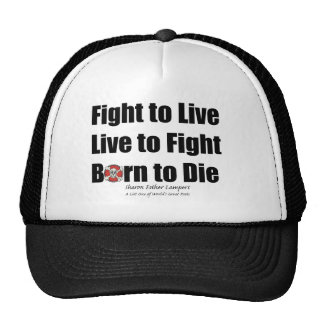 FIGHT TO LIVE.  LIVE TO FIGHT.  BORN TO DIE. TRUCKER HAT