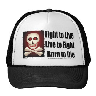 Fight to Live Live to Fight Born to Die Trucker Hat