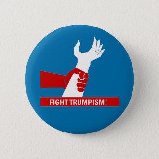 Fight Trumpism! Button