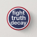 "Fight Truth Decay Button<br><div class=""desc"">Fight Truth Decay! Speak out for truth! Alt-facts aren&#39;t facts. Say it. Wear it. You are The Resistance!</div>"