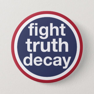 Fight Truth Decay Pinback Button