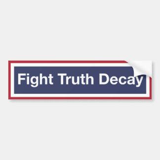 Fight Truth Decay! Resist Trump! Bumper Sticker