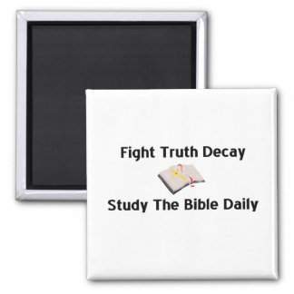 Fight Truth Decay, Study The Bible Daily gift 2 Inch Square Magnet