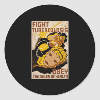 Fight Tuberculosis Obey The Rules Of Health Classic Round Sticker
