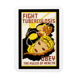 Fight Tuberculosis ~ Obey the Rules of Health Magnet