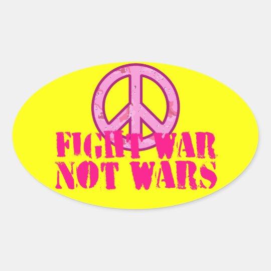 Fight War, Not Wars Oval Sticker