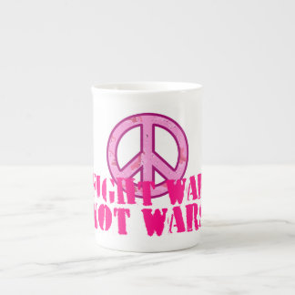 Fight War, Not Wars Tea Cup