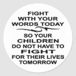 Fight With Your Words Today Kids Fight Tomorrow Sticker