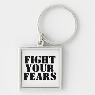 Fight your fears keychain