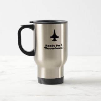 Fighter Jet Ready For A Throwdown 15 Oz Stainless Steel Travel Mug
