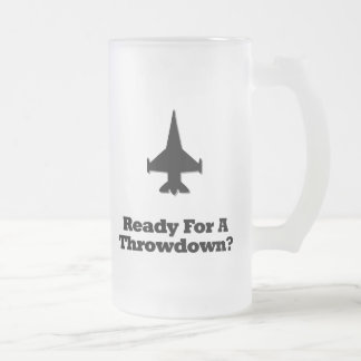 Fighter Jet Ready For A Throwdown 16 Oz Frosted Glass Beer Mug