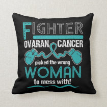 Fighter OVARIAN CANCER picked the wrong woman Throw Pillow