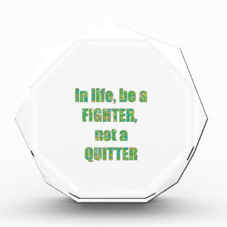 FIGHTER Quitter Quote Wisdom TEMPLATE holidays Acrylic Award