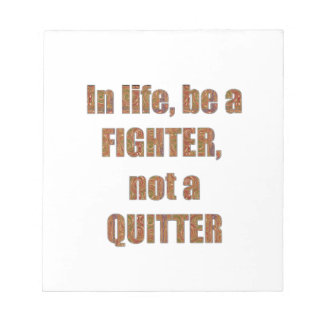 FIGHTER  Quitter Quote Wisdom TEMPLATE  holidays Note Pad