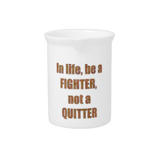 FIGHTER Quitter Quote Wisdom TEMPLATE holidays Drink Pitcher