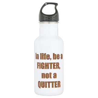 FIGHTER  Quitter Quote Wisdom TEMPLATE  holidays Stainless Steel Water Bottle