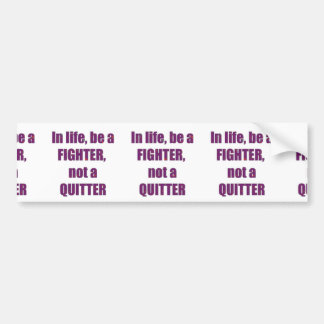 FIGHTER Quitter Quote Wisdom TEMPLATE Resellers Bumper Sticker