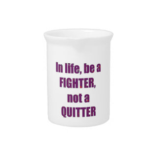 FIGHTER Quitter Quote Wisdom TEMPLATE Resellers Drink Pitchers