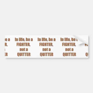 FIGHTER vs Quitter TEMPLATE Resellers Welcome GIFT Car Bumper Sticker