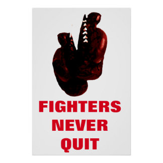 Fighters Never Quit Inspirational Boxing Gloves Poster