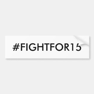 #FIGHTFOR15 Minimum wage Bumper Sticker