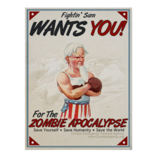 Fightin' Sam Wants you for the Zombie Apocalypse P Posters