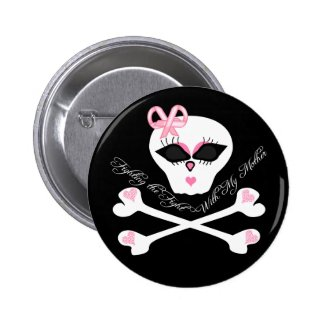 Fighting Breast Cancer Fight With My Mother Skull Pinback Button