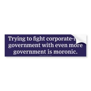 Fighting Corporate-Run Government Bumper Sticker
