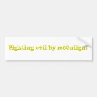 Fighting evil by moonlight bumper sticker