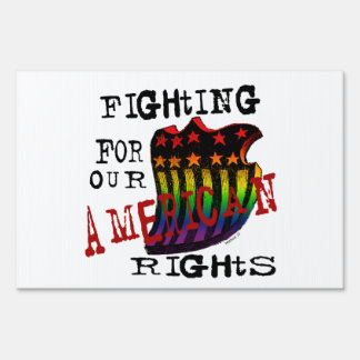 Fighting for our American Rights Yard Signs