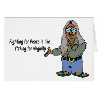 Fighting For Peace Is Like F*cking For Virginity Stationery Note Card