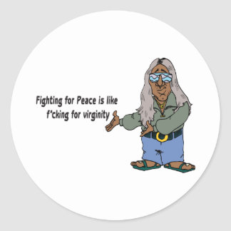 Fighting For Peace Is Like F cking For Virginity Sticker