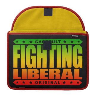 FIGHTING LIBERAL - Fearless Social Justice Warrior MacBook Pro Sleeve