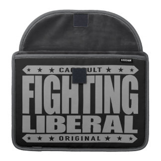 FIGHTING LIBERAL - Fearless Social Justice Warrior Sleeve For MacBooks