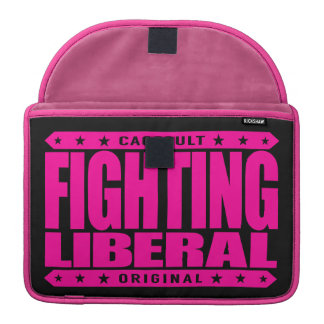 FIGHTING LIBERAL - Fearless Social Justice Warrior Sleeves For MacBooks