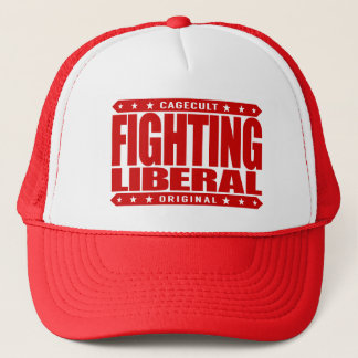 FIGHTING LIBERAL - Fearless Social Justice Warrior Trucker Hat