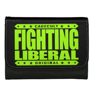 FIGHTING LIBERAL - Fearless Social Justice Warrior Wallets For Women