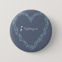 Fighting on.. Mental Health Awareness Badge.. Pinback Button