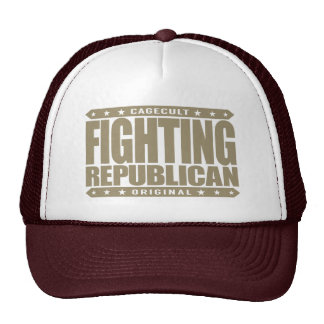 FIGHTING REPUBLICAN - Fight for Conservative Ideas Trucker Hat