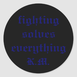 fighting solves everything, K.M. Classic Round Sticker