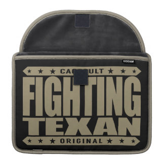 FIGHTING TEXAN - I'm Proud, Conservative Gun Owner Sleeve For MacBook Pro