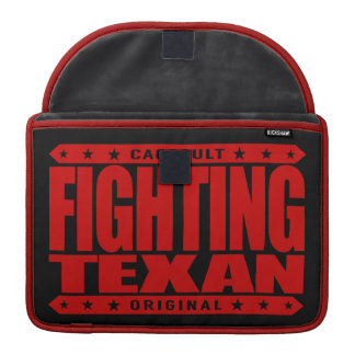FIGHTING TEXAN - I'm Proud, Conservative Gun Owner Sleeve For MacBooks