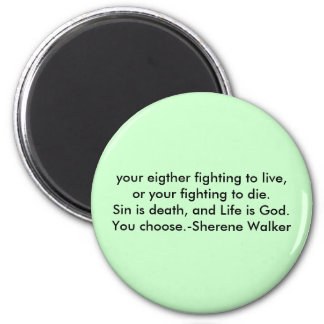 Fighting to live magnet