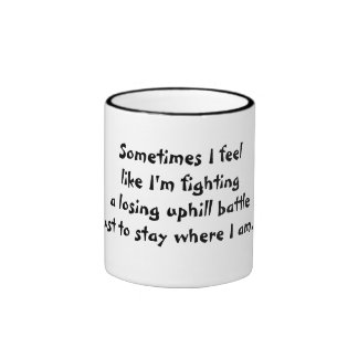 Fighting to stay where I am motivational mug