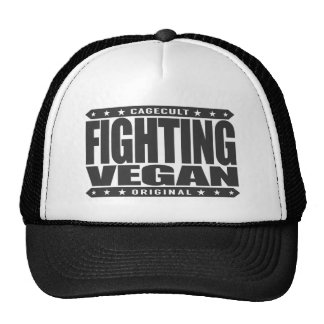 FIGHTING VEGAN - Fight Animal Cruelty, Eat Plants! Trucker Hat