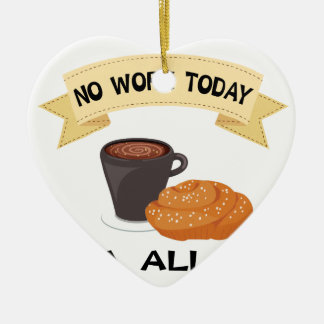 fika all day, no work today ceramic ornament