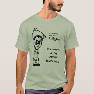 Filigree1, Filigree, It's what'son the INSIDEth... T-Shirt