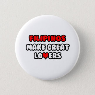Filipinos Make Great Lovers Button