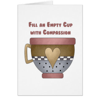 Fill an Empty Cup with Compassion Card